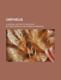 Book Orpheus; A General History Of Religions by Salomon Reinach