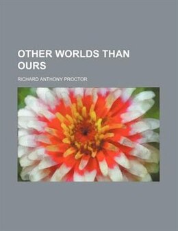 Book Other Worlds Than Ours by Richard Anthony Proctor