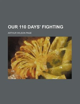 Book Our 110 Days' Fighting by Arthur Wilson Page