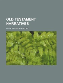 Book Old Testament Narratives by Charles Elbert Rhodes