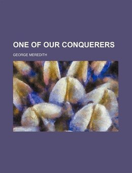 Book One of Our Conquerers by George Meredith