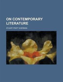 Book On Contemporary Literature by Stuart Pratt Sherman