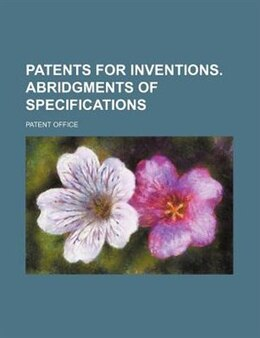 Book Patents for inventions. Abridgments of specifications (1860) by Patent office