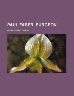 Book Paul Faber, Surgeon by George Macdonald