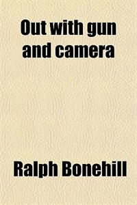 Book Out with gun and camera by Ralph Bonehill