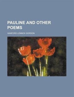 Book Pauline and other poems by Hanford Lennox Gordon