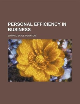 Book Personal efficiency in business by Edward Earle Purinton