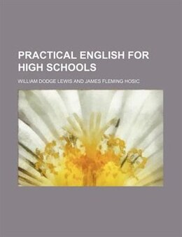 Book Practical English For High Schools by William Dodge Lewis