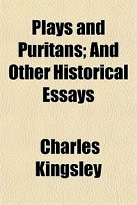 Book Plays and Puritans by Charles Kingsley