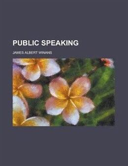 Book Public speaking by James Albert Winans
