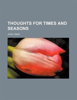 Book Thoughts For Times And Seasons by John Timbs
