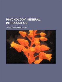 Book Psychology, general introduction by Charles Hubbard Judd