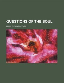 Book Questions of the soul by Isaac Thomas Hecker