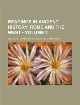 Book Readings In Ancient History (volume 2); Rome And The West: Rome and the West (1913) by William Stearns Davis