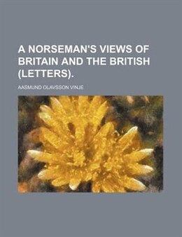 Book A Norseman's Views Of Britain And The British (letters). by Aasmund Olavsson Vinje