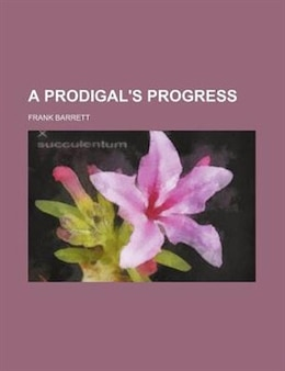Book A Prodigal's Progress by Frank Barrett