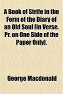Book A Book of Strife in the Form of the Diary of an Old Soul by George Macdonald