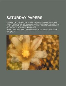 Book Saturday Papers by Henry Seidel Canby