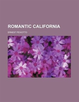 Book Romantic California by Ernest Peixotto