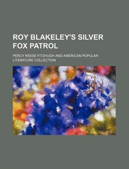 Book Roy Blakeley's silver fox patrol by Percy Keese Fitzhugh