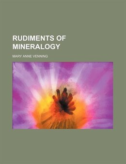 Book Rudiments of mineralogy by Mary Anne Venning