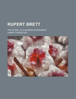 Book Rupert Brett; The Story Of A Modern Experiment by Harry Forrester