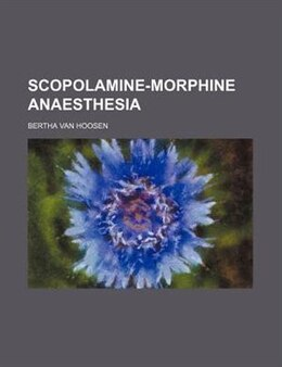 Book Scopolamine-morphine anaesthesia by Bertha Van Hoosen