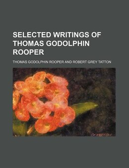 Book Selected Writings of Thomas Godolphin Rooper by Thomas Godolphin Rooper