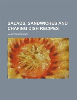 Book Salads, sandwiches and chafing dish recipes by Marion Harris Neil