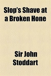 Book Slop's Shave at a Broken Hone by John Stoddart