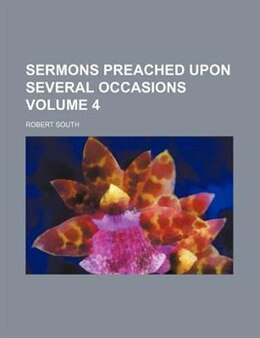 Book Sermons Preached Upon Several Occasions (1823) by Robert South