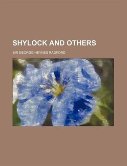 Book Shylock and Others by Sir George Heynes Radford