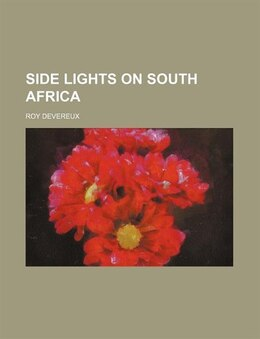 Book Side Lights on South Africa by Roy Devereux