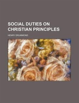 Book Social duties on Christian principles by Henry Drummond
