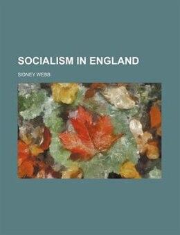 Book Socialism in England by Sidney Webb