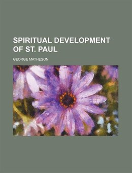 Book Spiritual development of St. Paul by George Matheson
