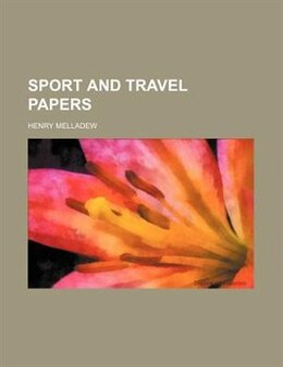 Book Sport and travel papers by Henry Melladew