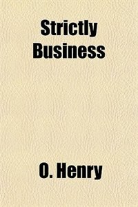 Book Strictly Business by O. Henry