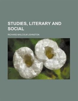 Book Studies, Literary and Social by Richard Malcolm Johnston