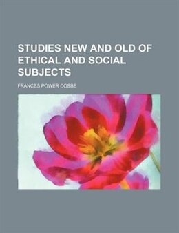 Book Studies new and old of ethical and social subjects by Frances Power Cobbe