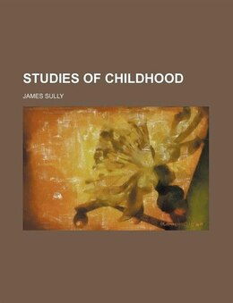 Book Studies of childhood by James Sully