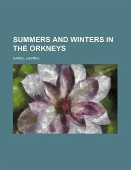 Book Summers and Winters in the Orkneys by Daniel Gorrie