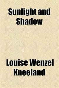Book Sunlight and Shadow by Louise Wenzel Kneeland