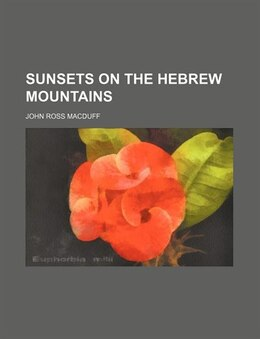 Book Sunsets on the Hebrew Mountains by John Ross Macduff