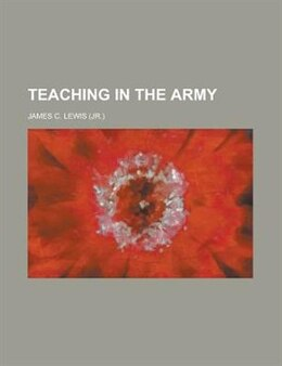Book Teaching in the Army by James C. Lewis