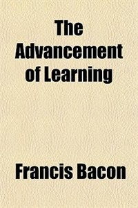 Book The Advancement of Learning by Francis Bacon