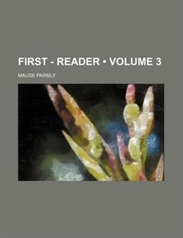 Book First - Reader (volume 3) by Maude Parmly