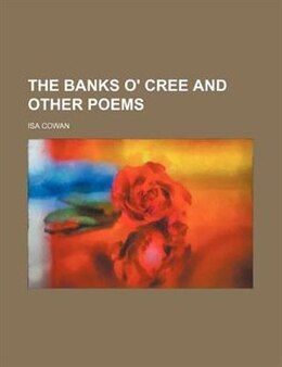 Book The Banks O' Cree and Other Poems by Isa Cowan