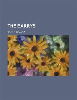 Book The Barrys by Shan F. Bullock