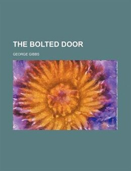 Book The Bolted Door by George Gibbs
